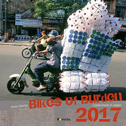 Bikes of Burden 2017 - Lastentaxis in Asien - Nomada Bildkalender (42 x 42) - by Hans Kemp