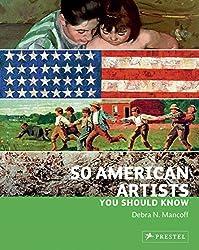 50 American Artists You Should Know by Debra N. Mancoff (2010-04-01)