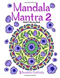 Mandala Mantra 2: 30 Handmade Meditation Mandalas With Mantras in Sanskrit and English: Volume 2 (Mandla Mantra)