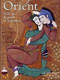 Orient- Mille ans de poésie et de peinture - Diane de Selliers, éditeur - 10/09/2009