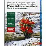 Percorsi di scienze naturali. Biochimica e biotecnologie. Con e-book. Con espansione online. Per le Scuole superiori