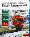 Percorsi Di Scienze Naturali. Biochimica E Biotecnologie. Per Le Scuole Superiori. Con E-book. Con Espansione Online