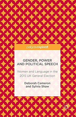Gender, Power and Political Speech: Women and Language in the 2015 UK General Election