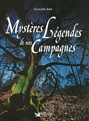 MYSTERES ET LEGENDES DE NOS CAMPAGNES