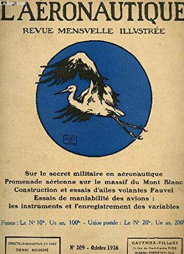 L'AERONAUTIQUE - N°209 - OCTOBRE 1936 / sur le secret militiaire en aéronautique - Promenade aérienne sur le massif du Mont Blanc - construction et essais d'ailes volantes Fauvel - Essais de maniabilité des avions : les instruments et l'enregistrement etc
