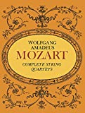 Complete String Quartets: From the Breitkopf and Hartel Complete Works Edition (Dover Chamber Music Scores)