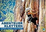 Abenteuer Klettern: Klippen, Felsen, steile Wände (Wandkalender 2019 DIN A4 quer): Achtung Schwindelgefahr - Eine Bilderserie der besonderen Art (Monatskalender, 14 Seiten ) (CALVENDO Sport)
