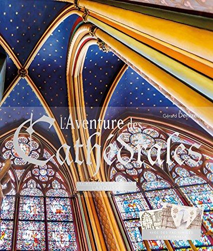 L'aventure des Cathédrales par Gérard Denizeau