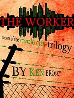 The Occupation of Emerald City: The Worker by [Brosky, Ken]