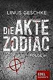 Die Akte Zodiac 4 von Linus Geschke