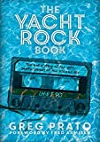The Yacht Rock Book: The Oral History of - Best Reviews Guide