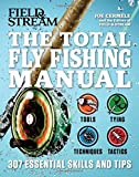 The Total Fly Fishing Manual: 307 Tips and Tricks from Expert Anglers by Joe Cermele