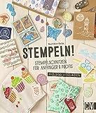 Stempeln!: Stempelschnitzen für Anfänger & Profis
