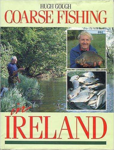 Coarse Fishing in Ireland: Amazon co uk: Hugh Gough