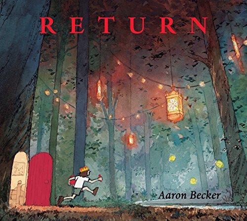 Return (Aaron Becker's Wordless Trilogy) por Aaron Becker