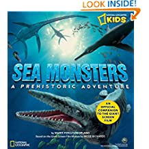 Sea Monsters: A Prehistoric Adventure (Sea Monsters)