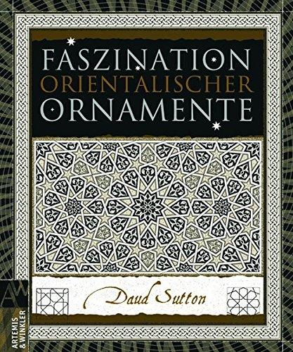 Faszination orientalischer Ornamente (Artemis & Winkler Sachbuch)
