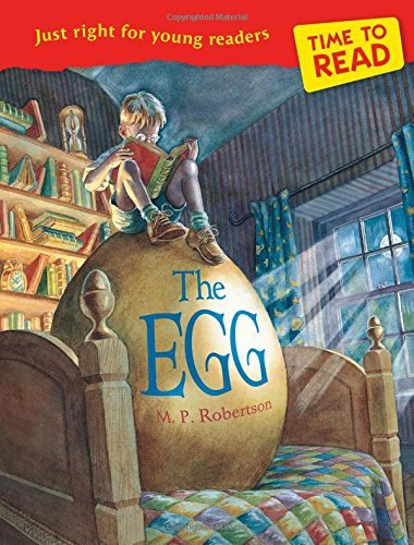 Time to Read: The Egg: Written by M. P. Robertson, 2014 Edition, (Revised) Publisher: Frances Lincoln Children's Books [Paperback]