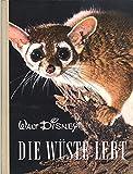 Die Wüste lebt. Walt Disney. Entdeckungsreisen im Reiche der Natur. Nach d. Film beschrieben. 1956