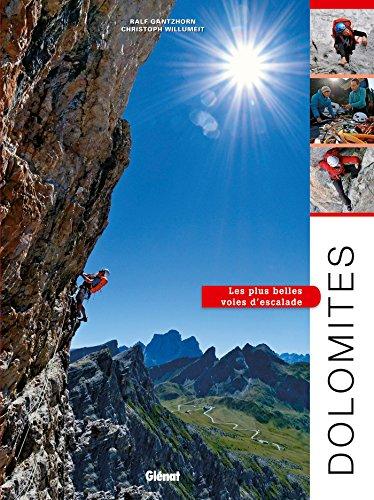 Dolomites, les plus belles voies d'escalade par Ralf Gantzhorn