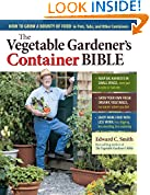 #7: The Vegetable Gardener's Container Bible: How to Grow a Bounty of Food in Pots, Tubs, and Other Containers
