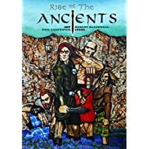 The Rise of the Ancients