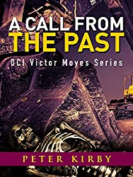 A Call From The Past (DCI Victor Moyes Book 15)