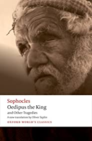 Oedipus the King and Other Tragedies Oedipus the King, Aias, Philoctetes, Oedipus at Colonus (Oxford World's Classics)