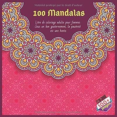 Livre de coloriage adulte pour femmes 100 Mandalas - Sous un bon gouvernement, la pauvreté est une honte.