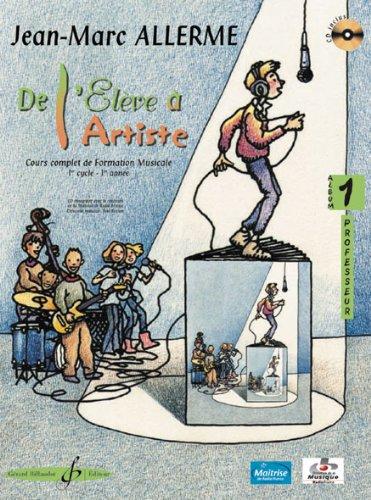 De l'Eleve a l'Artiste Volume 1 - Livre du Professeur