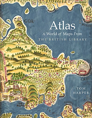 Atlas. a World Of Maps From The British Library por Tom Harper