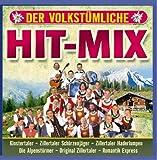 Der Volkstümliche Hit-Mix-Folge 1 (Klostertaler, Zillertaler Schürzenjäger, Zillertaler Haderlumpen, Original Zillertaler ...)