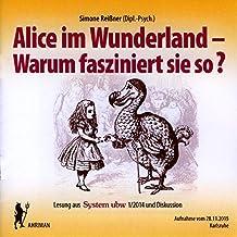 Alice im Wunderland – Warum fasziniert sie so?: Lesung und Diskussion mit Simone Reißner (Ahriman CDs)