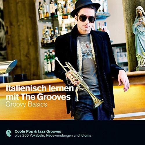 Italienisch lernen mit The Grooves - Groovy Basics (Premium Edutainment)