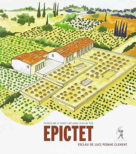 Epictet. Història del vi laietà i del celler romà de Teià