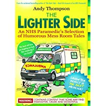 The Lighter Side: An NHS Paramedic's Selection of Humorous Mess Room Tales (English Edition)
