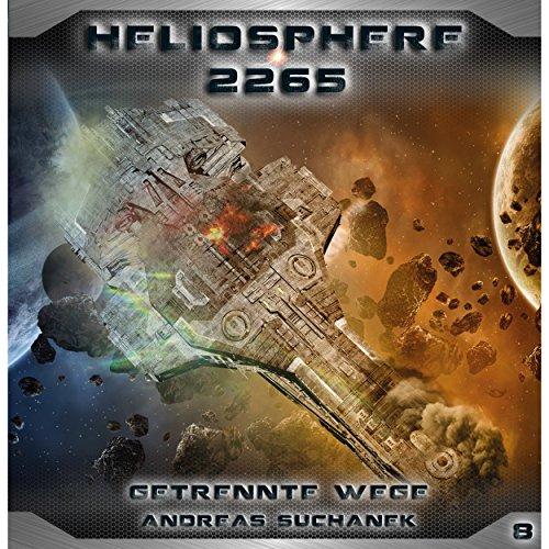 Heliosphere 2265 (8) Getrennte Wege (Andreas Suchanek) Greenlight Press 2017