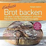 Einfach Brot backen: mit dem Combi-Dampfgarer und dem Backofen mit