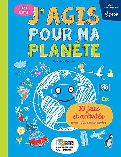 J'agis pour ma planète par Frédéric Denhez