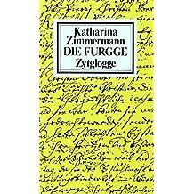 Die Furgge: Ein Täuferroman