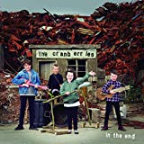 In the End (Deluxe) - the Cranberries