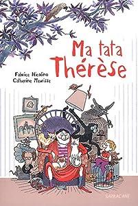 vignette de 'Ma tata Thérèse (Fabrice Nicolino)'