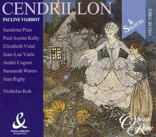 Viardot - Cendrillon / Piau · Kelly · Vidal · Viala · Cognet · Waters · Rigby · Kok