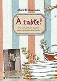 À table! Die wunderbaren Rezepte meiner fanzösischen Familie - Murielle Rousseau
