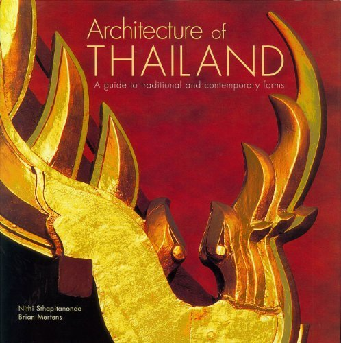 Architecture of Thailand: A Guide to Tradition and Contemporary Forms by Nithi Athapitanonda (2012-09-16)