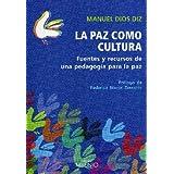 La paz como cultura: Fuentes y recursos de una pedagogía para la paz (Alfa)