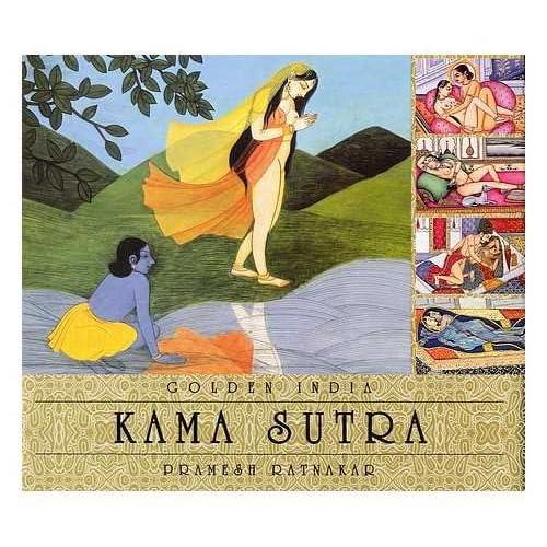 Golden India: Kama Sutra / Selection & Introduction By: Pramesh Ratnakar