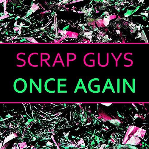 Scrap Guys - Once Again