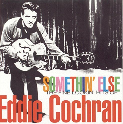 Somethin' Else: The Fine Lookin' Hits of Eddie Cochran by Eddie Cochran (1998-02-24)