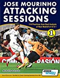 Jose Mourinho Attacking Sessions: 114 Practices from Goal Analysis of Real Madrid's 4-2-3-1 by Michail Tsokaktsidis (5-Apr-2013) Paperback
